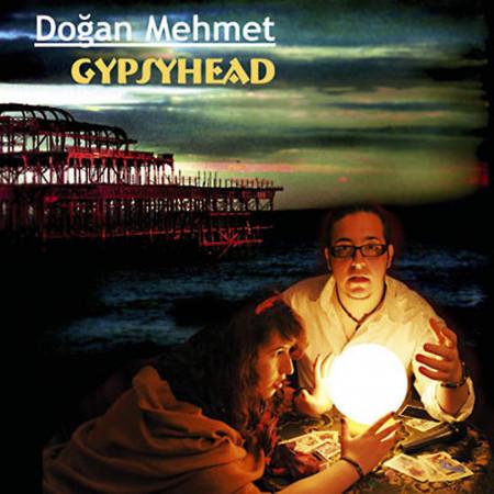 Gypsyhead - Dogan Mehmet